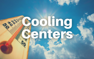 ***UPDATED*** Statewide July Heat Wave Prompts Counties to Open Cooling Centers