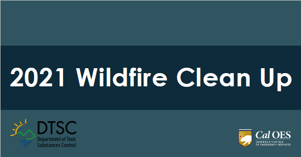2021 Wildfire Cleanup Coordination Begins for Two Additional Wildfires